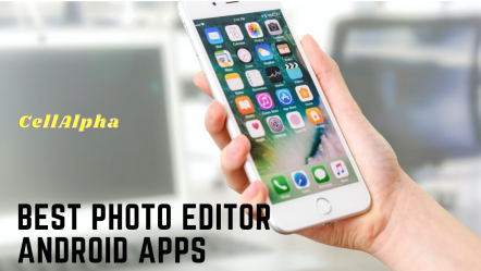 Best 7 Free Photo Editor Apps for Android