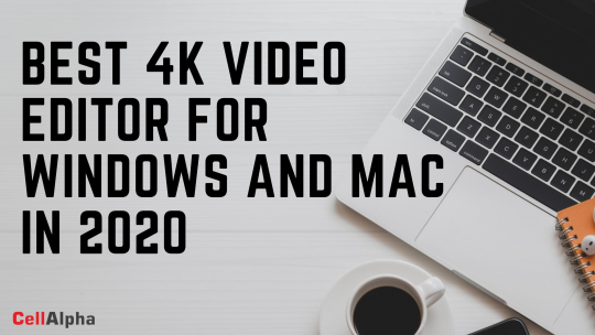 Best 4K Video Editor For Windows And Mac In 2020